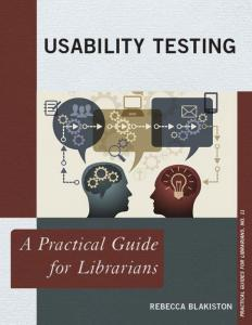 Book cover for Usability Testing: a Practical Guide for Librarians